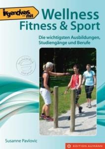 """Berufsratgeber """"Irgendwas mit Wellness, Fitness & Sport"""""""